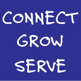 Our Purpose is to help you: Connect, Grow and Serve!