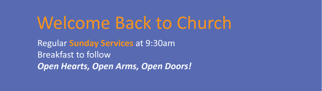 Welcome Back to regular Sunday Services